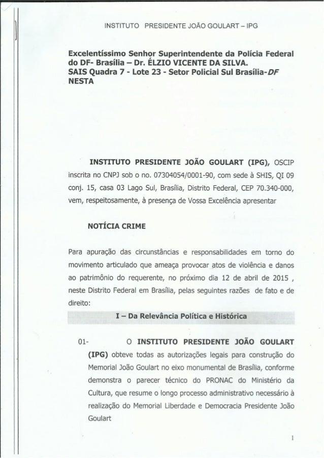 INSTITUTO PRESIDENTE JOÃO GOULART - IPG  Excelentíssimo Senhor Superintendente da Polícia Federal do DF- Brasília - Dr.  E...