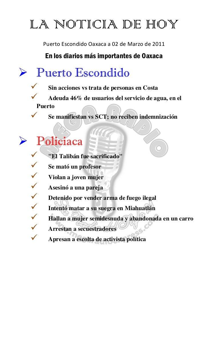 LA NOTICIA DE HOY      Puerto Escondido Oaxaca a 02 de Marzo de 2011      En los diarios más importantes de Oaxaca Puerto...