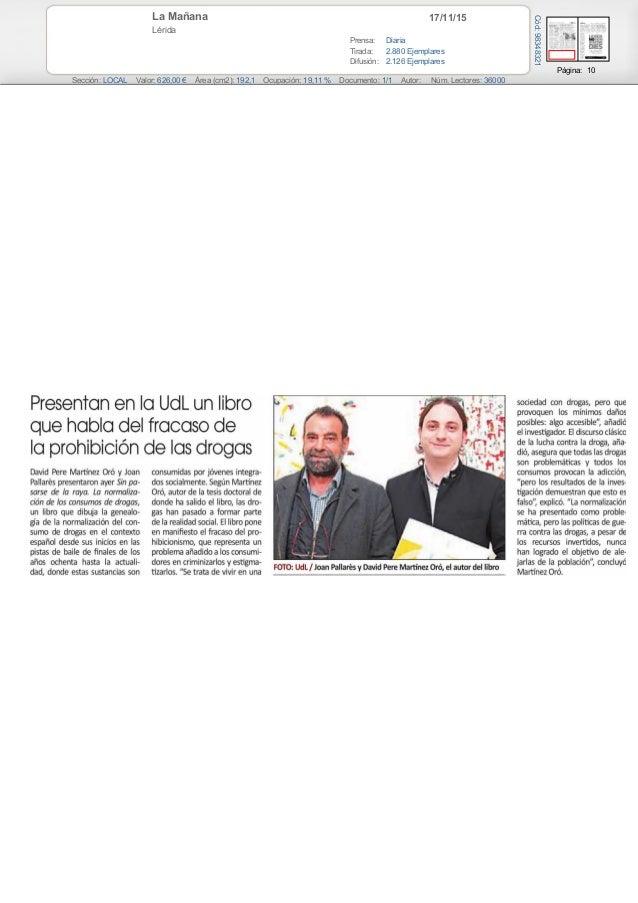 17/11/15La Mañana Lérida Prensa: Diaria Tirada: 2.880 Ejemplares Difusión: 2.126 Ejemplares Página: 10 Sección: LOCAL Valo...