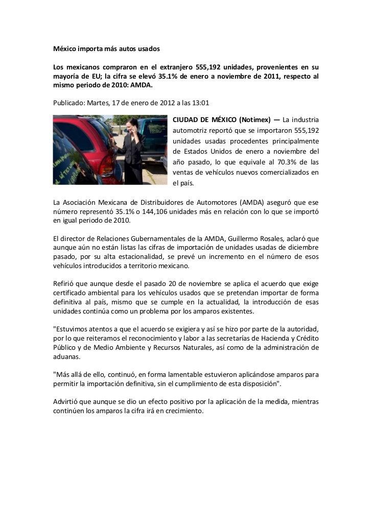 México importa más autos usadosLos mexicanos compraron en el extranjero 555,192 unidades, provenientes en sumayoría de EU;...