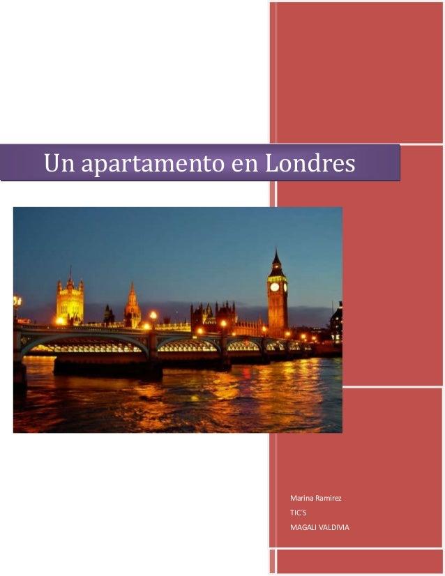 Marina RamirezTIC´SMAGALI VALDIVIAUn apartamento en Londres