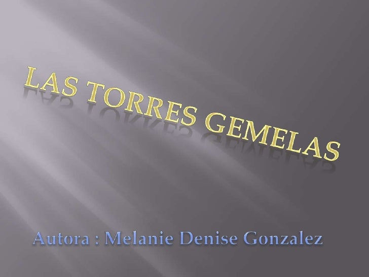 Las Torres gemelas<br />Autora : Melanie DeniseGonzalez<br />