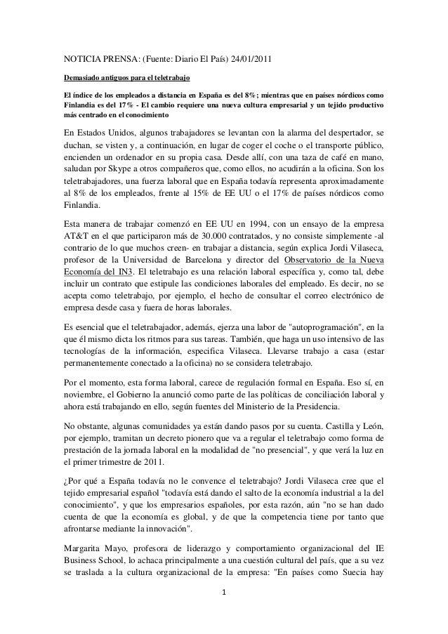 1 NOTICIA PRENSA: (Fuente: Diario El País) 24/01/2011 Demasiado antiguos para el teletrabajo El índice de los empleados a ...