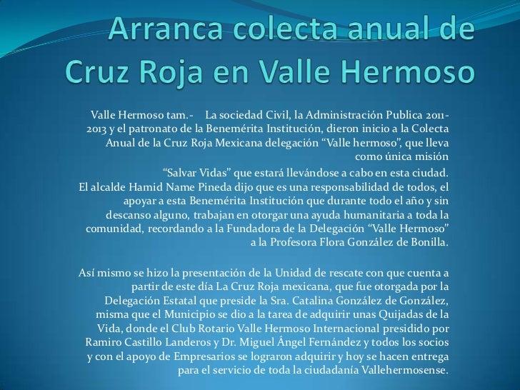 Arranca colecta anual de Cruz Roja en Valle Hermoso<br />Valle Hermoso tam.-    La sociedad Civil, la Administración Publi...
