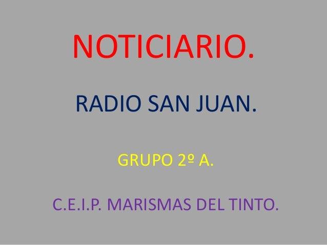 NOTICIARIO.RADIO SAN JUAN.GRUPO 2º A.C.E.I.P. MARISMAS DEL TINTO.