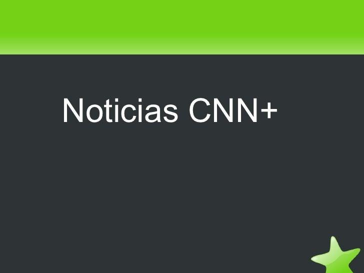 Noticias CNN+