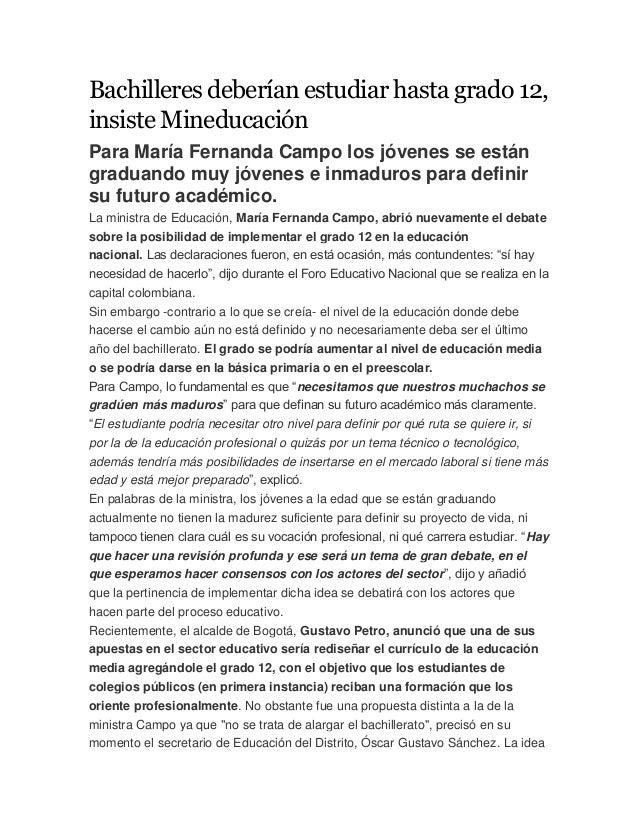 Bachilleres deberían estudiar hasta grado 12, insiste Mineducación Para María Fernanda Campo los jóvenes se están graduand...