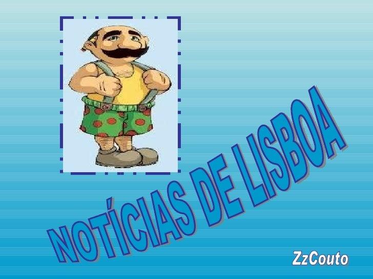 NOTÍCIAS DE LISBOA ZzCouto