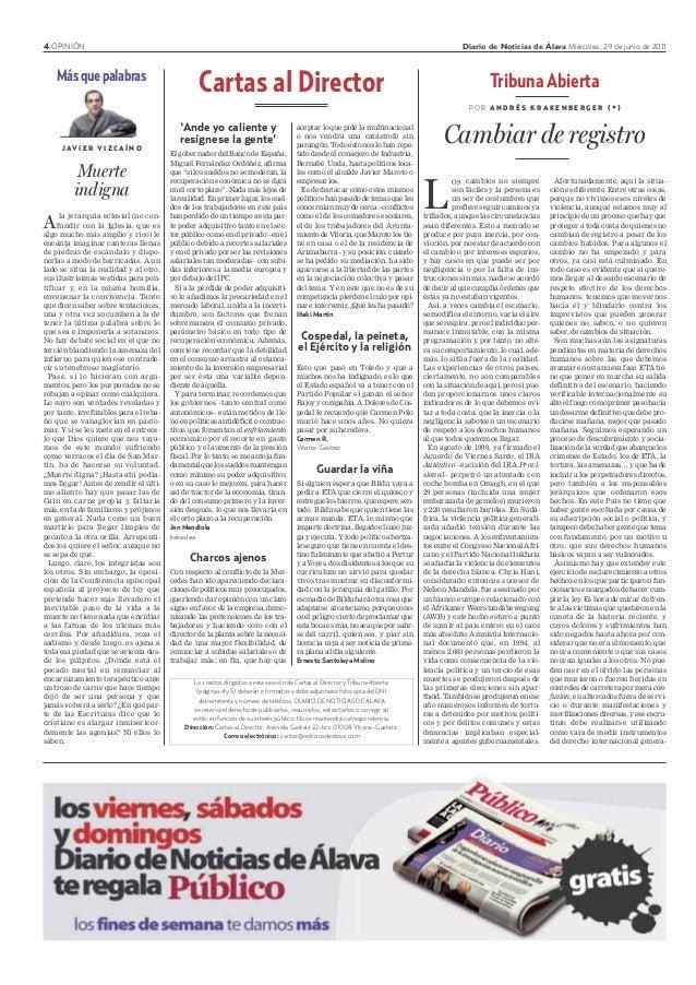 4 OPINIÓN Diario de Noticias de Álava Miércoles, 29 de junio de 2011 Tribuna Abierta P O R A N D R É S K R A K E N B E R G...