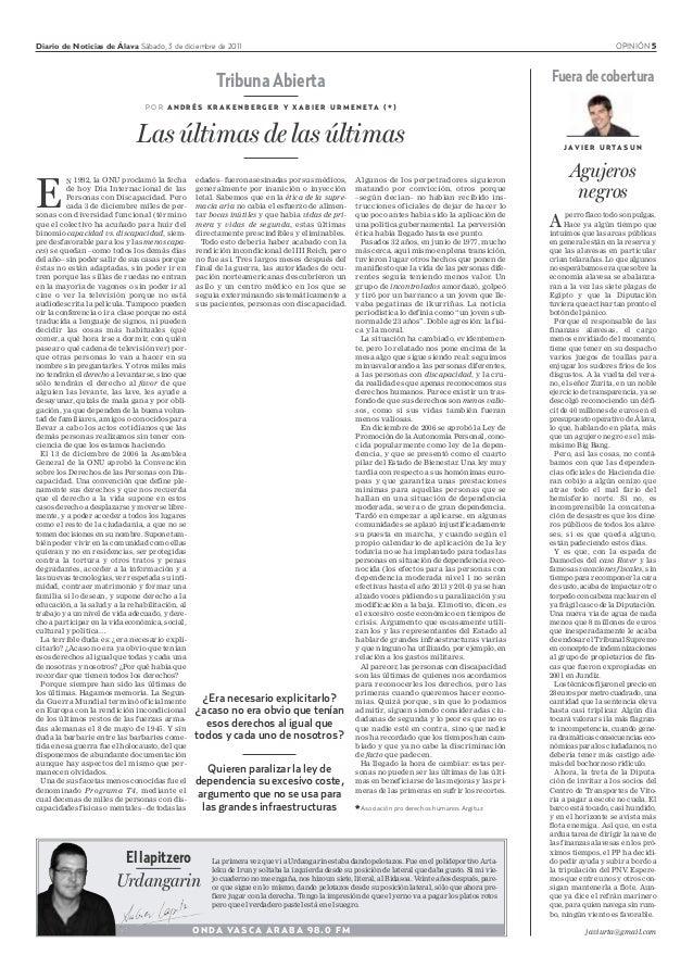 Diario de Noticias de Álava Sábado, 3 de diciembre de 2011 OPINIÓN 5 E N 1992, la ONU proclamó la fecha de hoy Día Interna...