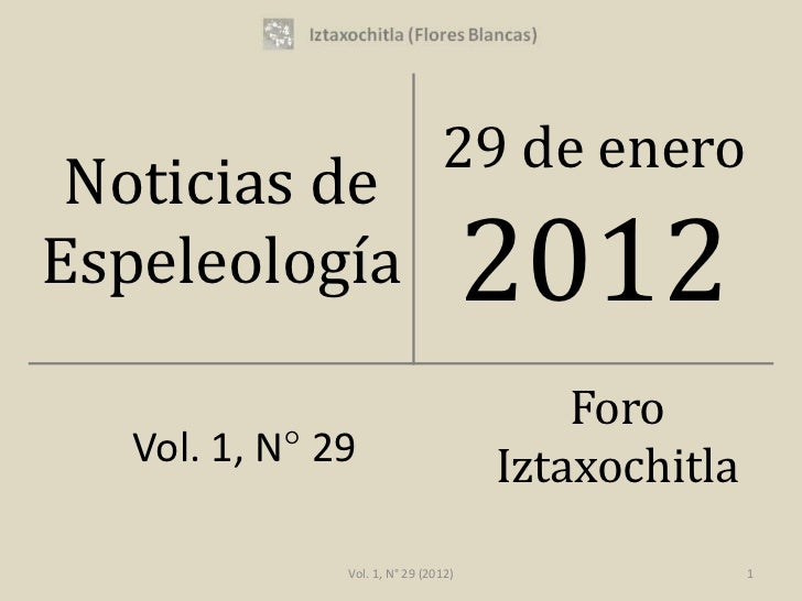 29 de enero Noticias deEspeleología                          2012                                          Foro   Vol. 1, ...