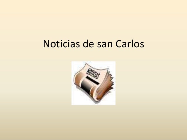 Noticias de san Carlos