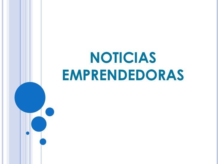 NOTICIAS EMPRENDEDORAS<br />