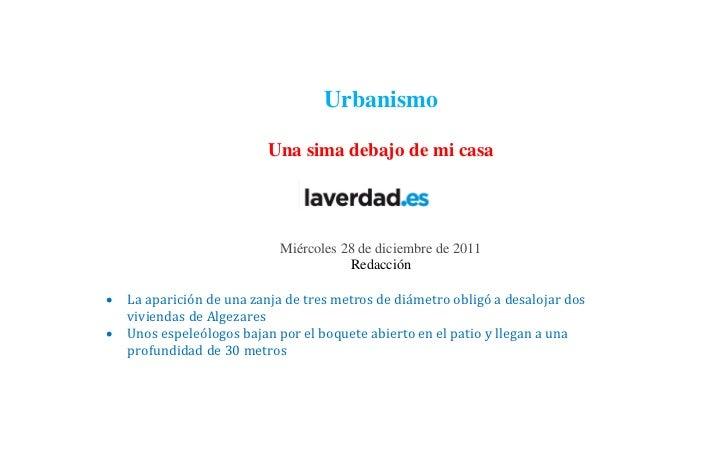 Urbanismo                           Una sima debajo de mi casa                             Miércoles 28 de diciembre de 20...