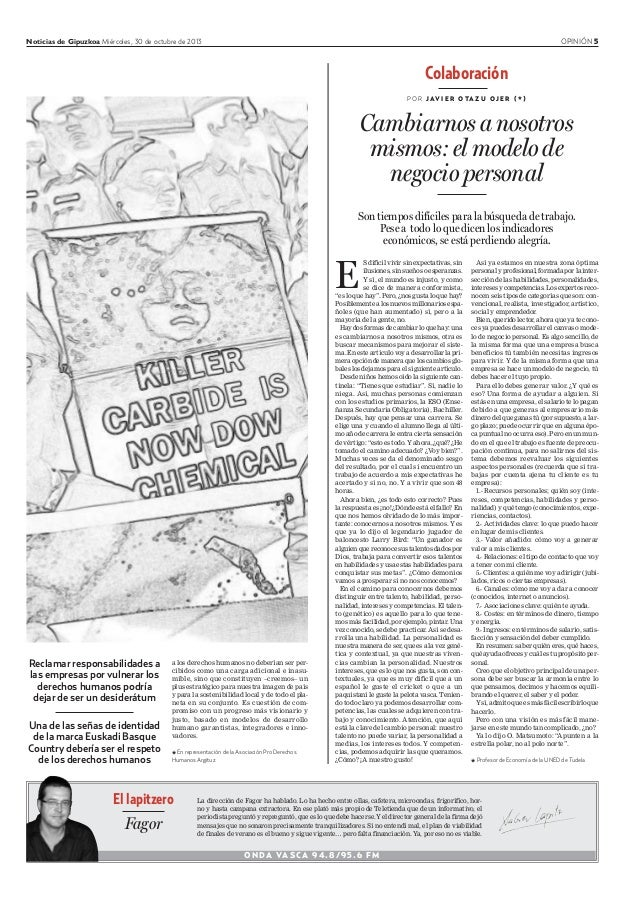 Noticias de Gipuzkoa Miércoles, 30 de octubre de 2013 OPINIÓN 5 ONDA VASCA 94.8/95.6 FM La dirección de Fagor ha hablado. ...
