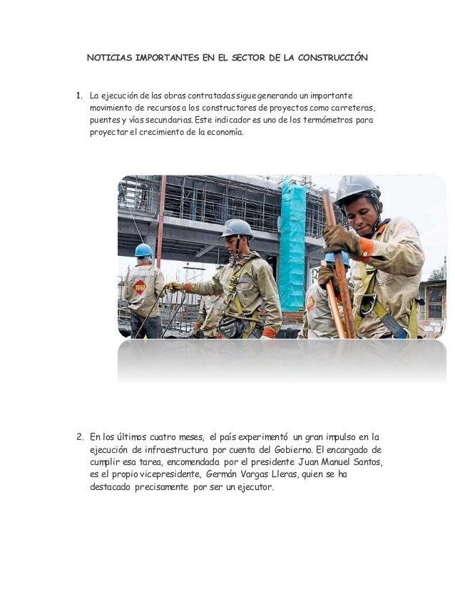 NOTICIAS IMPORTANTES EN EL SECTOR DE LA CONSTRUCCIÓN 1. La ejecución de las obras contratadas sigue generando un important...