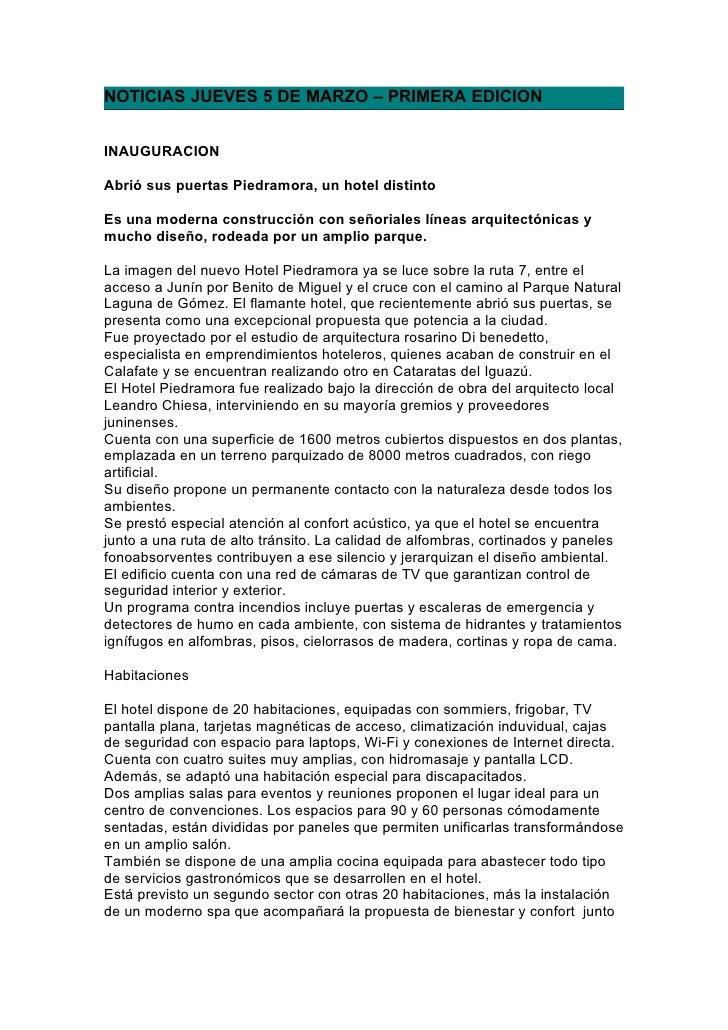 NOTICIAS JUEVES 5 DE MARZO – PRIMERA EDICION   INAUGURACION  Abrió sus puertas Piedramora, un hotel distinto  Es una moder...