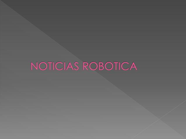 Noticiasrobotica 150521040256-lva1-app6892