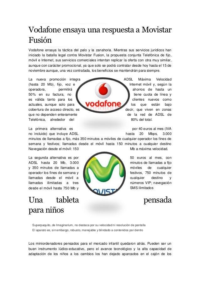 Vodafone ensaya una respuesta a MovistarFusiónVodafone ensaya la táctica del palo y la zanahoria. Mientras sus servicios j...
