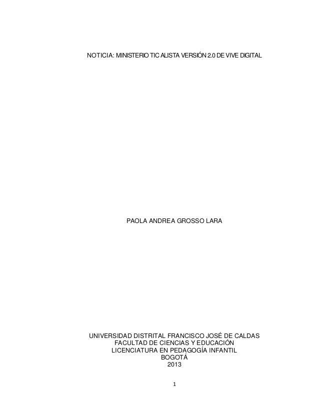 NOTICIA: MINISTERIO TIC ALISTA VERSIÓN 2.0 DE VIVE DIGITAL  PAOLA ANDREA GROSSO LARA  UNIVERSIDAD DISTRITAL FRANCISCO JOSÉ...