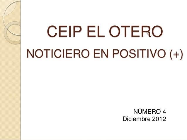 CEIP EL OTERONOTICIERO EN POSITIVO (+)                   NÚMERO 4               Diciembre 2012