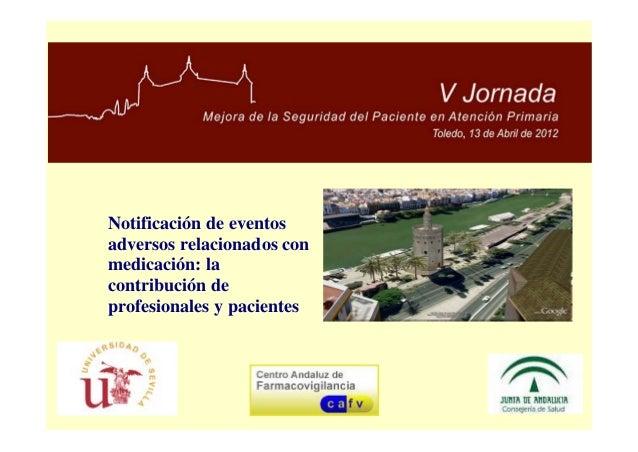Notificación de eventosadversos relacionados conmedicación: lacontribución deprofesionales y pacientes
