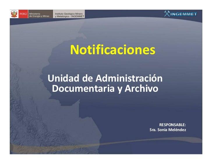 NotificacionesUnidad de Administración Documentaria y Archivo                           RESPONSABLE:                     S...