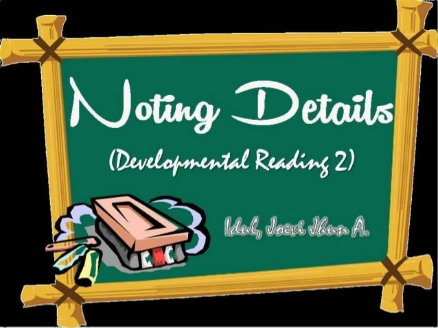 Developmental Reading 2 Noting Details