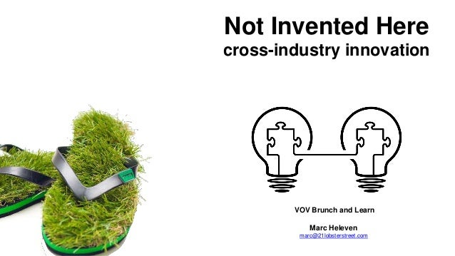 Not Invented Here cross-industry innovation VOV Brunch and Learn Marc Heleven marc@21lobsterstreet.com