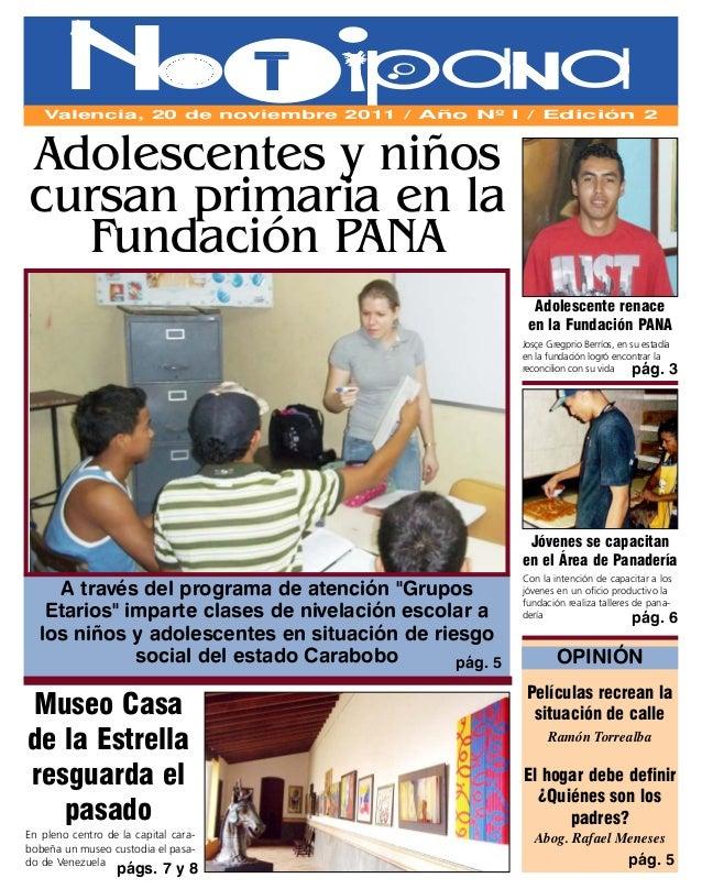 NotipanaValencia, 20 de noviembre 2011 / Año Nº I / Edición 2 Adolescente renace en la Fundación PANA A través del program...