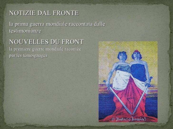 NOTIZIE DAL FRONTE   la prima guerra mondiale raccontata dalle testimonianze NOUVELLES DU FRONT   la  première guerre mond...