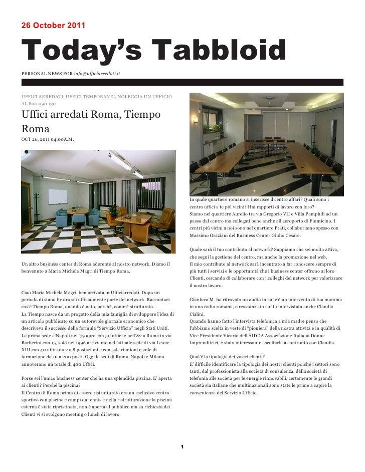 26 October 2011Today's TabbloidPERSONAL NEWS FOR info@ufficiarredati.itUFFICI ARREDATI, UFFICI TEMPORANEI, NOLEGGIA UN UFF...