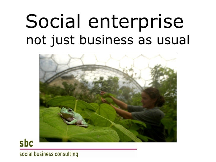 Social enterprise  not just business as usual