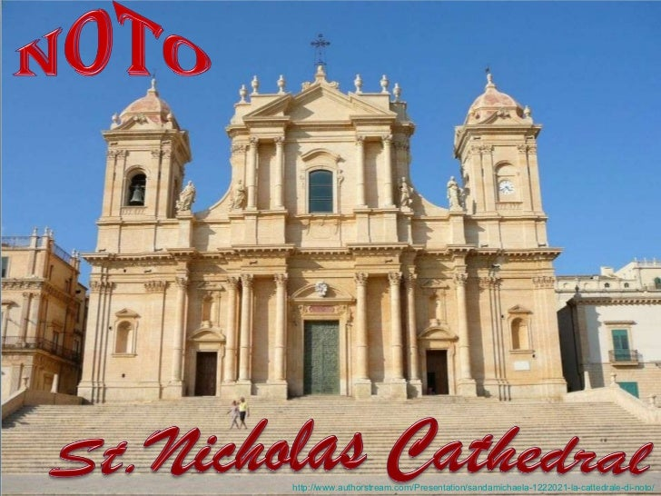 http://www.authorstream.com/Presentation/sandamichaela-1222021-la-cattedrale-di-noto/