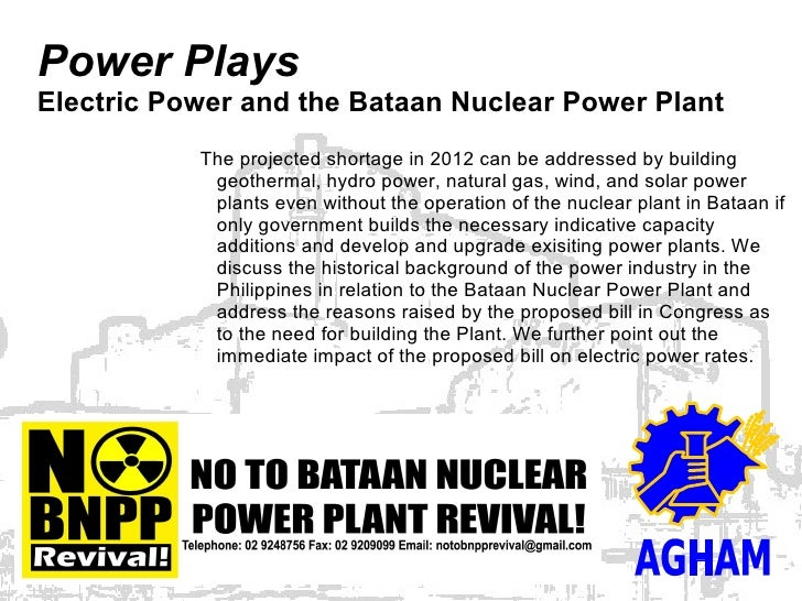 Power Plays Electric Power and the Bataan Nuclear Power Plant            The projected shortage in 2012 can be addressed b...