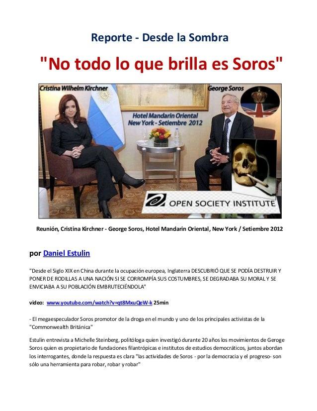 """Reporte - Desde la Sombra  """"No todo lo que brilla es Soros""""  Reunión, Cristina Kirchner - George Soros, Hotel Mandarin Ori..."""