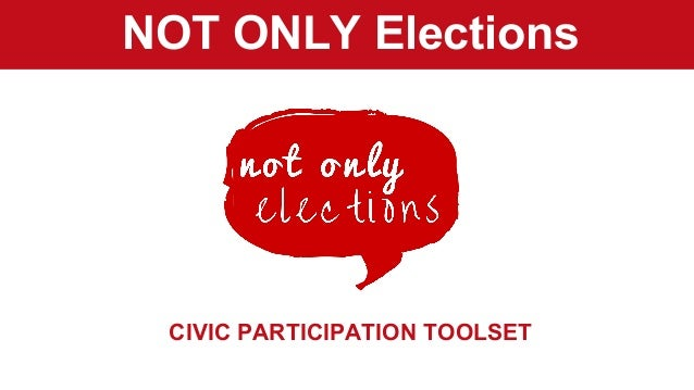 NOT ONLY Elections CIVIC PARTICIPATION TOOLSET