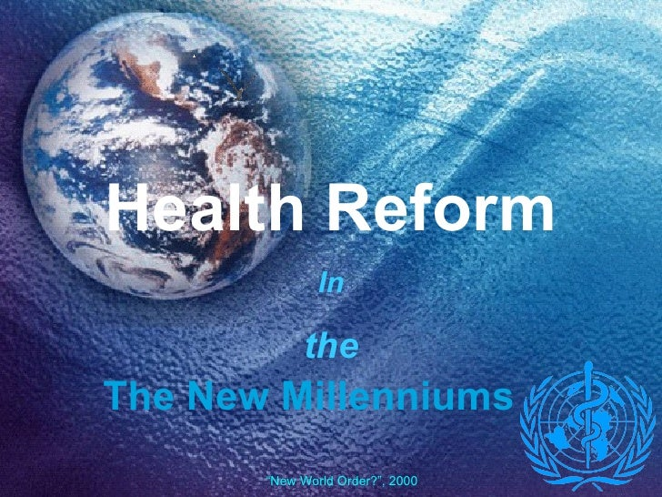 """Health Reform The New Millenniums In the """" New World Order?"""", 2000"""