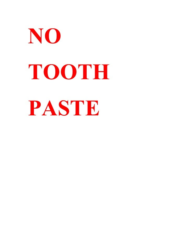 NO TOOTH PASTE