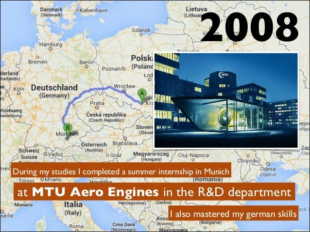 at MTU Aero Engines in the R&D department 2008 I also mastered my german skills During my studies I completed a summer int...