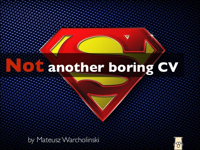 Not another boring CV by Mateusz Warcholinski
