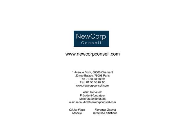 www.newcorpconseil.com 1 Avenue Foch, 60300 Chamant 23 rue Balzac, 75008 Paris Tél: 01 53 53 68 69 Fax: 01 53 53 67 00 www...