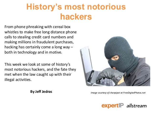 History's most notorious                     hackersFrom phone phreaking with cereal boxwhistles to make free long distanc...