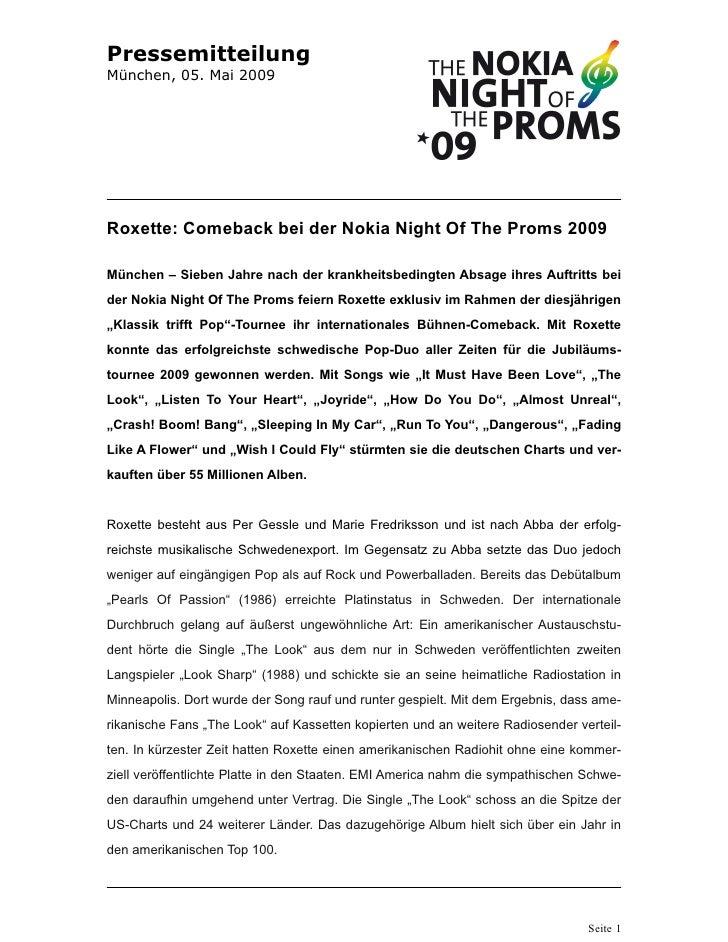 PressemitteilungMünchen, 05. Mai 2009Roxette: Comeback bei der Nokia Night Of The Proms 2009München – Sieben Jahre nach de...
