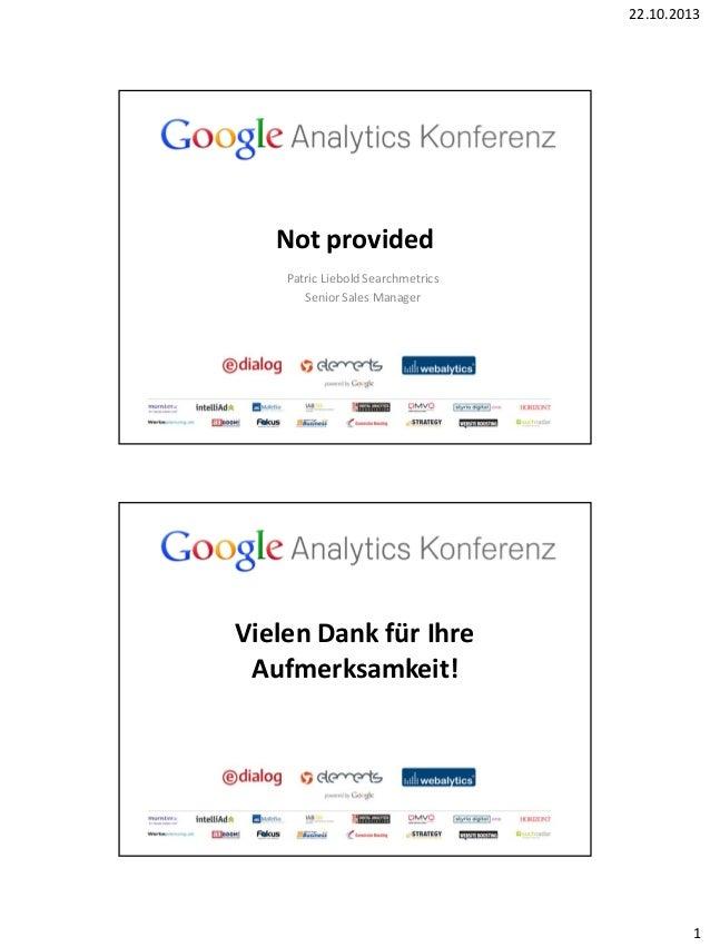 22.10.2013  Not provided Patric Liebold Searchmetrics Senior Sales Manager  Vielen Dank für Ihre Aufmerksamkeit!  1