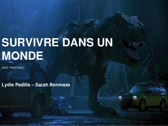 SURVIVRE DANS UN MONDE (NOT PROVIDED)  Lydie Padilla – Sarah Benmaza