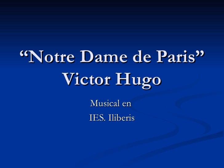 """"""" Notre Dame de Paris"""" Victor Hugo Musical en  IES. Iliberis"""