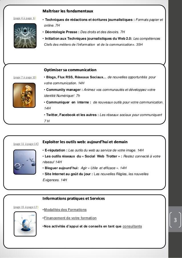 Maîtriser les fondamentaux• Techniques de rédactions et écritures journalistiques : Formats papier etonline. 7H• Déontolog...