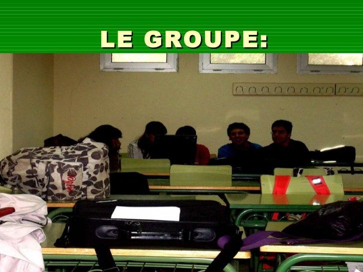 LE GROUPE: