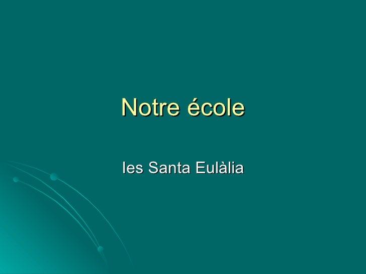 Notre école Ies Santa Eulàlia